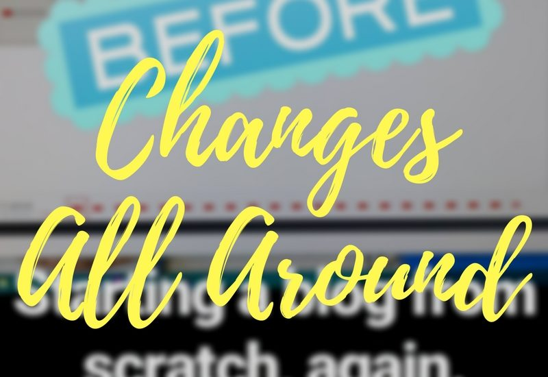 Changes All Around