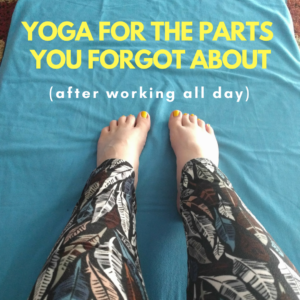 Yoga for the parts you forgot about